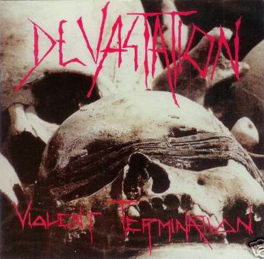 Devastation - Violent Termination 1987