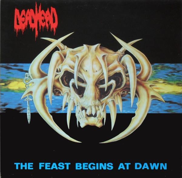 Dead Head - The Feast Begins At Dawn 1991