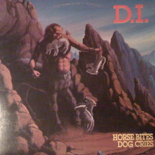 D.I. - Horse Bites, Dog Cries - 1989