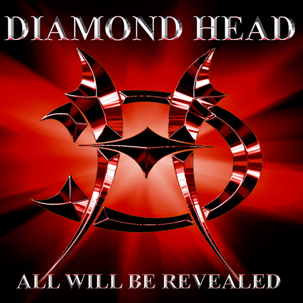 Diamond Head - All Will Be Revealed - 2005