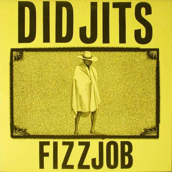 Didjits - Fizzjob - 1989