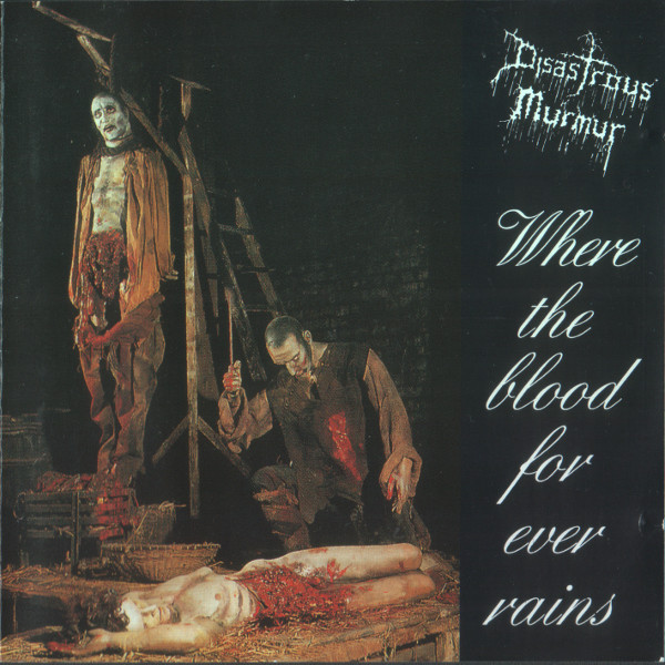 Disastrous Murmur - Where The Blood For Ever Rains - 1992