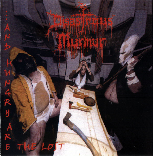 Disastrous Murmur - ...And Hungry Are The Lost - 2001