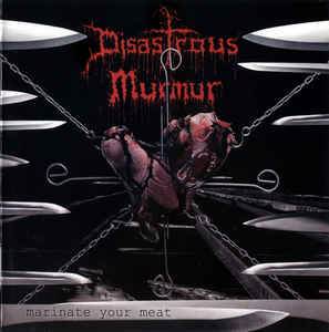 Disastrous Murmur - Marinate Your Meat - 2006