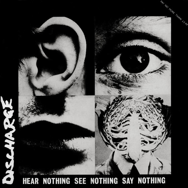 Discharge - Hear Nothing See Nothing Say Nothing 1982
