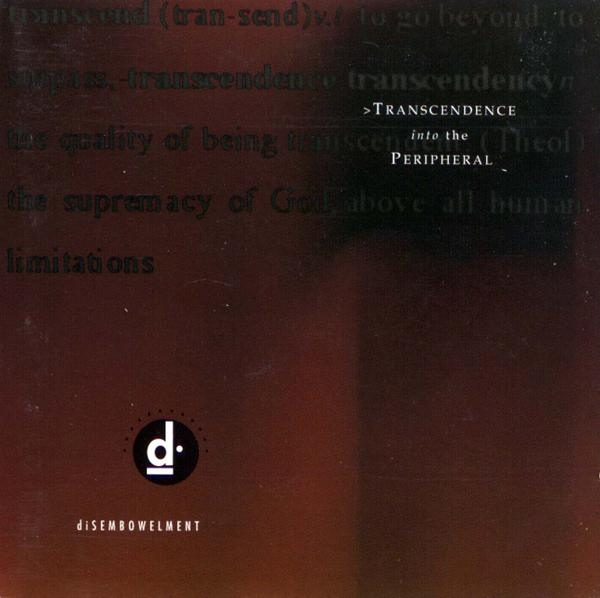 DiSEMBOWELMENT - Transcendence Into The Peripheral - 1993