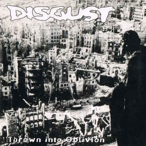 Disgust - Thrown Into Oblivion - 1997
