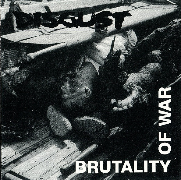 Disgust - Brutality Of War - 1993