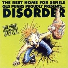 Disorder - The Rest Home For Senile Old Punks Proudly Presents...Disorder 1997