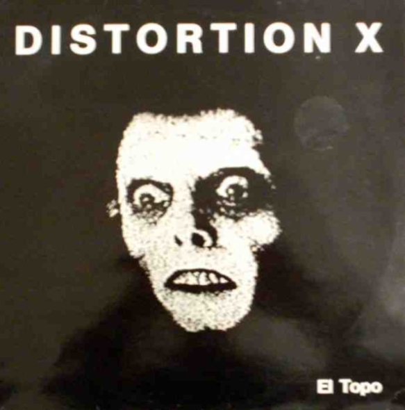 Distortion X - El Topo 1987