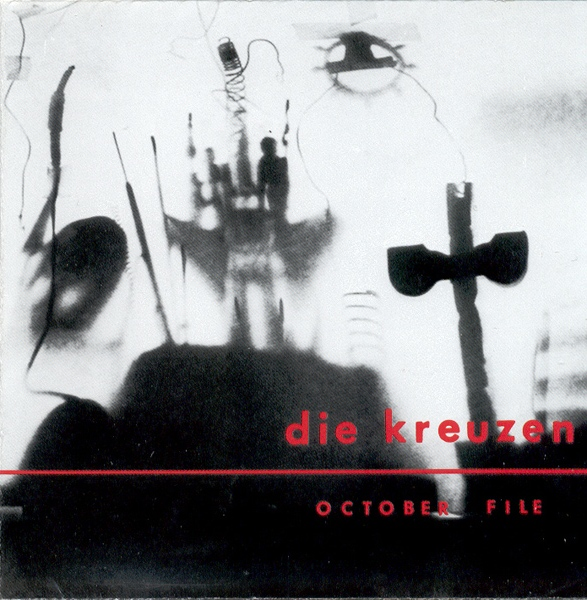 Die Kreuzen - October File 1986