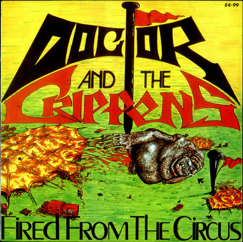 Doctor And The Crippens - Fired From The Circus 1988