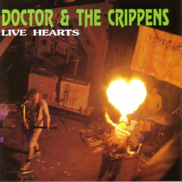 Doctor And The Crippens - Live Hearts 1991