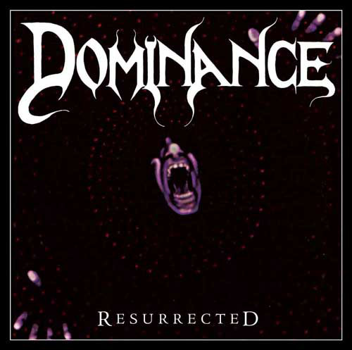 Dominance - Resurrected - 1988/1990