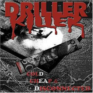 Driller Killer - Cold, Cheap And Disconnected - 2002
