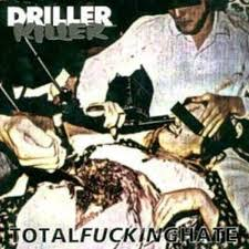 Driller Killer - Total Fucking Hate - 1995