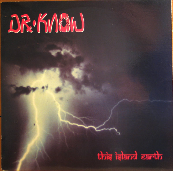 Dr. Know - This Island Earth 1986
