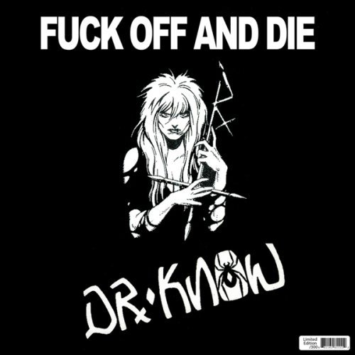 Dr. Know - Fuck Off & Die 2008
