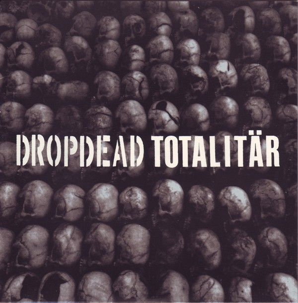 Drop Dead - Totalitär Split CD 2003