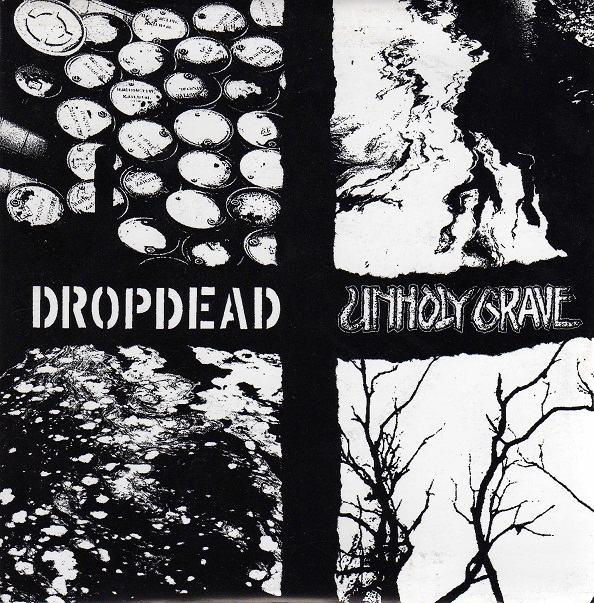 Drop Dead - Split 7'' Unholy Grave 2003