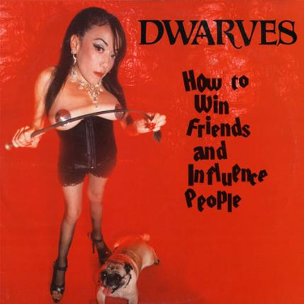 Dwarves - How To Win Friends And Influence People - 2001