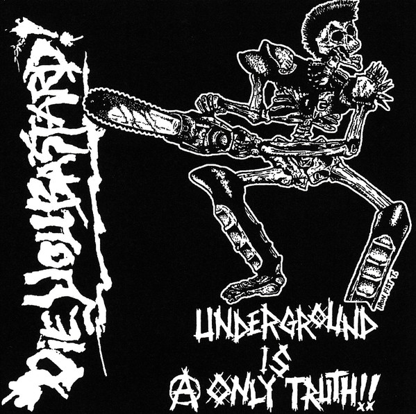 Die You Bastard! - Underground Is A Only Truth!! - 2001