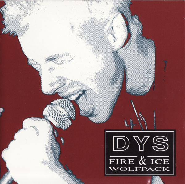 DYS - Fire & Ice + Wolfpack 1991