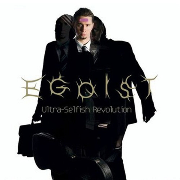Egoist - Ultra Selfish Revolution 2009
