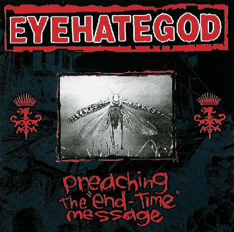 EyeHateGod - EyeHateGod - Preaching The End-Time Message