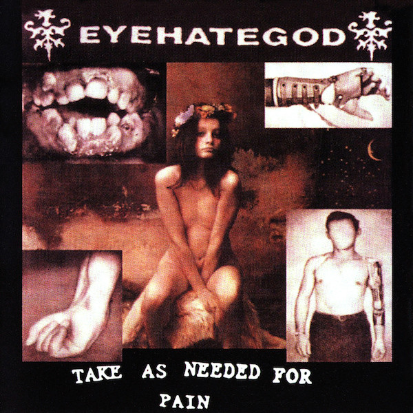 EyeHateGod - Take As Needed For Pain - 1993