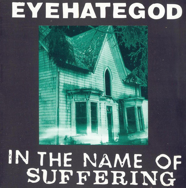 EyeHateGod - In The Name Of Suffering - 1990