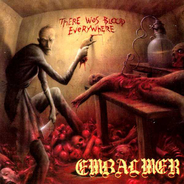 Embalmer - There Was Blood Everywhere - 1997