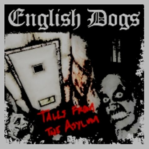 English Dogs - Tales From The Asylum - 2008