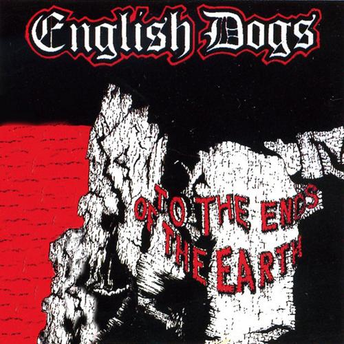 English Dogs - To The Ends Of The Earth / Forward Into Battle - 1984