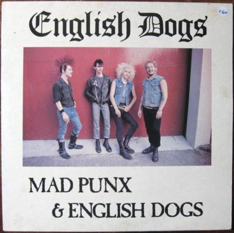 English Dogs - Mad Punx & English Dogs 1983