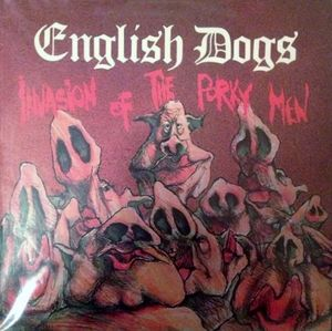 English Dogs - Invasion Of The Porky Men - 1984