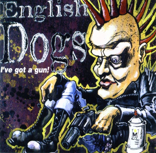 English Dogs - I've Got A Gun! Live In Helsinki - 1999