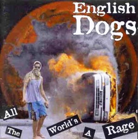 English Dogs - All The Worlds A Rage 1997