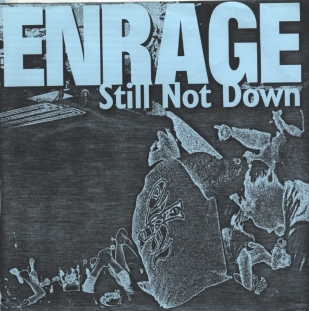 Enrage - Still Not Down 7'' 1997