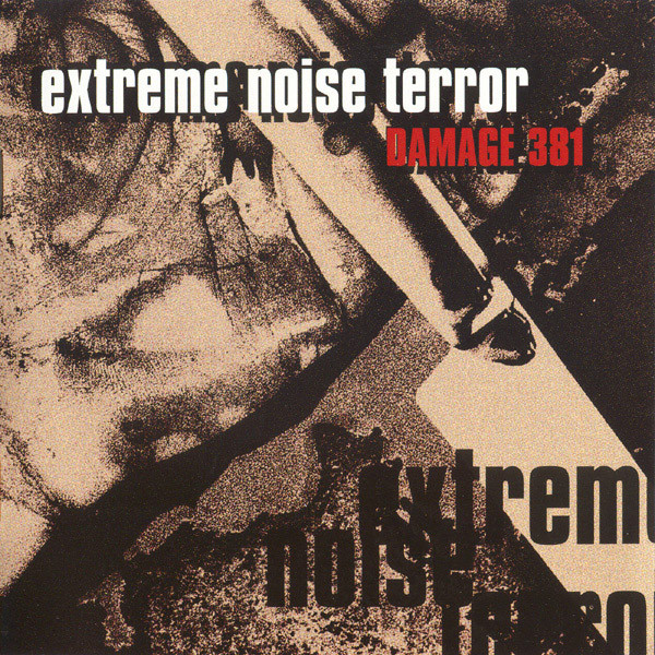 Extreme Noise Terror - Damage 381 - 1997