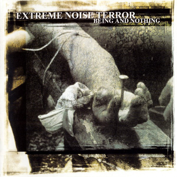 Extreme Noise Terror - Being And Nothing - 2001