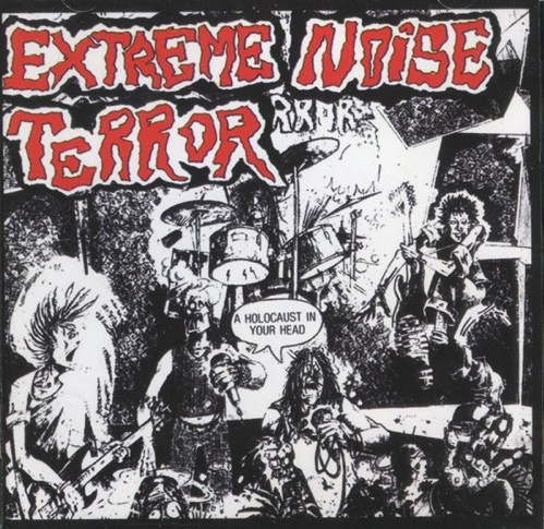 Extreme Noise Terror - A Holocaust In Your Head - 1991