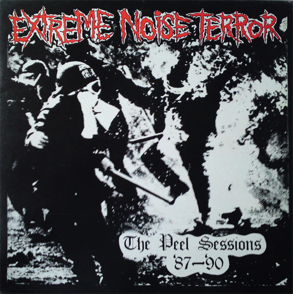Extreme Noise Terror - The Peel Sessions '87-'90 - 1990