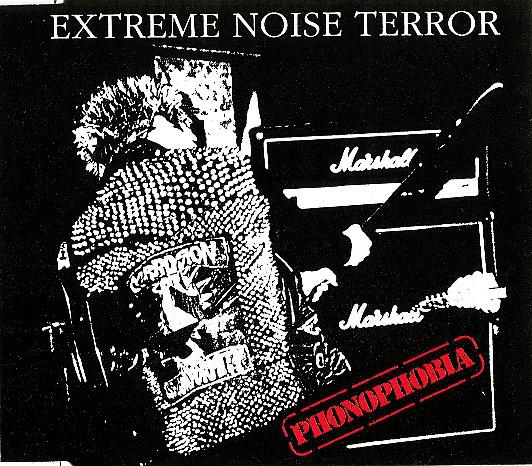 Extreme Noise Terror - Phonophobia - 1991