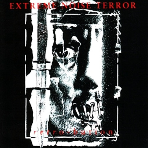Extreme Noise Terror - Retro-Bution - 1995