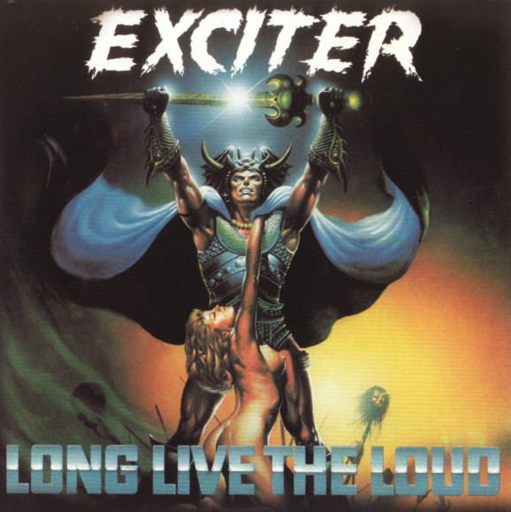 Exciter - Long Live The Loud - 1985