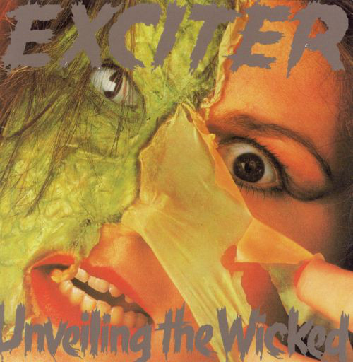 Exciter - Unveiling The Wicked - 1986