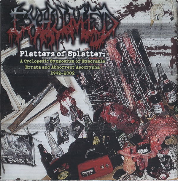Exhumed - Platters Of Splatter: A Cyclopedic Symposium Of Execrable Errata And Abhorrent Apocraphya 1992-2002 - 2004