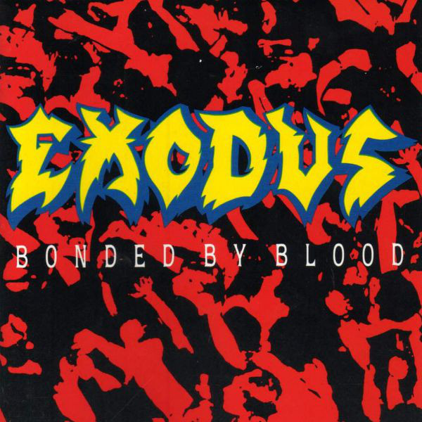 Exodus - Bonded By Blood - 1985