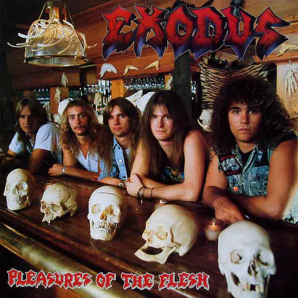 Exodus - Pleasures Of The Flesh - 1987